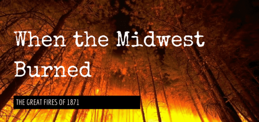 When the Midwest Burned - The Great Fires of 1871